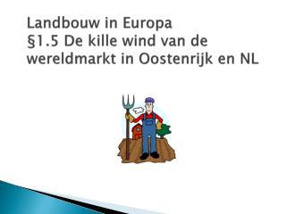 Landbouw in Europa §1.5 De kille wind van de wereldmarkt in Oostenrijk en NL
