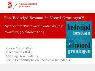 Een 'Bedreigd Bestaan' in Noord-Groningen?!
