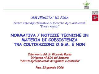 """UNIVERSITA' DI PISA Centro Interdipartimentale di Ricerche Agro-ambientali  """"Enrico Avanzi"""""""