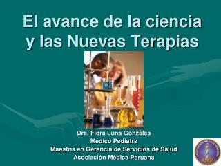 El avance de la ciencia y las Nuevas Terapias