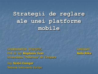 Strategii de reglare ale unei platforme mobile