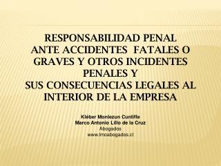 RESPONSABILIDAD PENAL ANTE ACCIDENTES  FATALES O GRAVES Y OTROS INCIDENTES PENALES Y