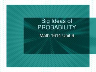 Big Ideas of PROBABILITY