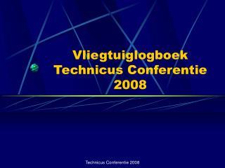 Vliegtuiglogboek Technicus Conferentie 2008