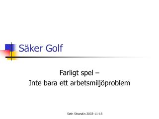 Säker Golf