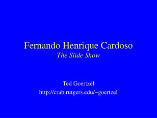 Fernando Henrique Cardoso The Slide Show