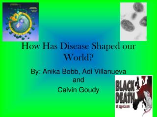 How Has Disease Shaped our World?