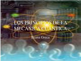 LOS PRINCIPIOS DE LA MEC NICA CU NTICA