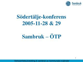 Södertälje-konferens 2005-11-28 & 29   Sambruk – ÖTP