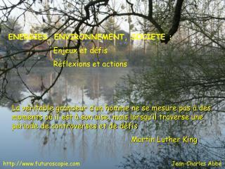 ENERGIES, ENVIRONNEMENT, SOCIETE : Enjeux et défis Réflexions et actions