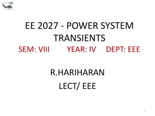 EE  2027 - POWER SYSTEM TRANSIENTS SEM: VIII	 YEAR: IV     DEPT: EEE
