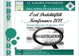 Özel Dedektiflik  - __ Konferansı 2011 __-
