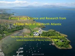 Cutting edge Science and Research from a Glider Base in the North Atlantic by