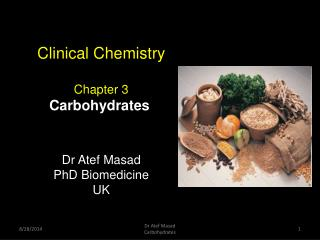 Clinical Chemistry Chapter 3 Carbohydrates Dr Atef Masad PhD Biomedicine UK