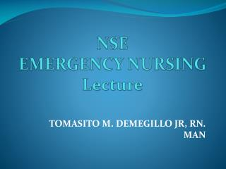 NSE EMERGENCY NURSING Lecture