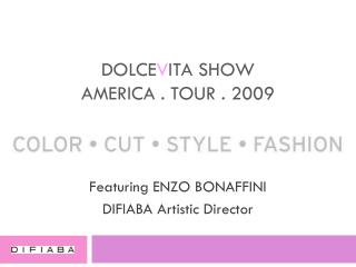 DOLCE V ITA SHOW America . Tour . 2009