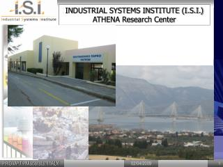 INDUSTRIAL SYSTEMS INSTITUTE (I.S.I.) ATHENA Research Center