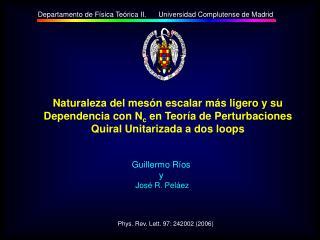 Departamento de Física Teórica II.      Universidad Complutense de Madrid