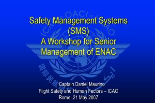 Safety Management Systems (SMS)  A Workshop for Senior Management of ENAC
