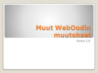 Muut  WebOodin  muutokset