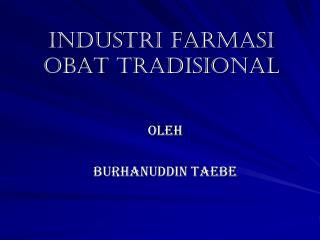 iNDUSTRI FARMASI  OBAT TRADISIONAL