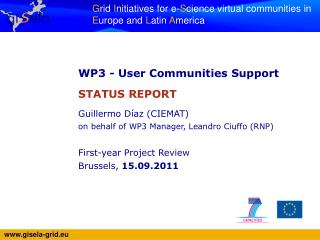WP3 -  User Communities Support STATUS REPORT Guillermo Díaz (CIEMAT)