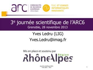3 e  journée scientifique de l'ARC6 Grenoble, 28 novembre 2013