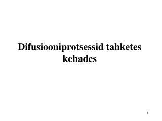 Difusiooniprotsessid tahketes kehades