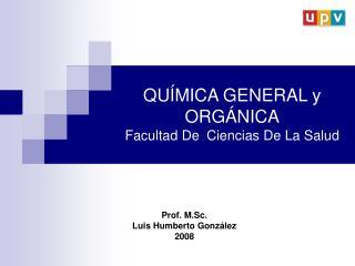 QUÍMICA GENERAL y ORGÁNICA Facultad De  Ciencias De La Salud