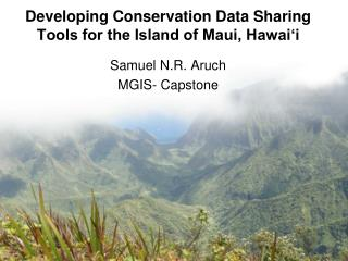Developing Conservation Data Sharing Tools for the Island of Maui, Hawai'i