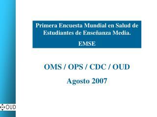 Primera  Encuesta Mundial e n  Salud de Estudiantes  de Enseñanza Media. EMSE