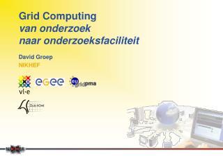 Grid Computing van onderzoek  naar onderzoeksfaciliteit