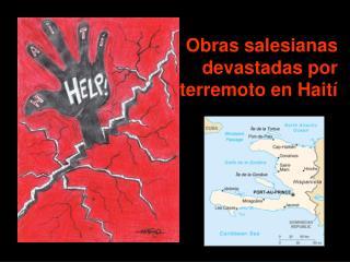 Obras salesianas devastadas por terremoto en Hait í