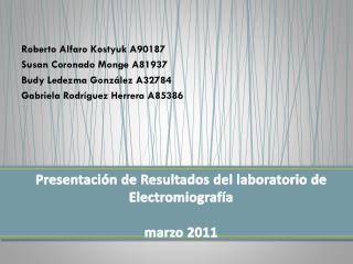 Presentación de Resultados del laboratorio de Electromiografía marzo 2011
