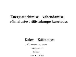 Energiatarbimise v�hendamise       v�ima lustest s��stulampe kasutades Kalev    K��ramees