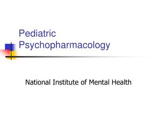 Pediatric Psychopharmacology