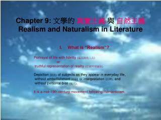 Chapter 9:     Realism and Naturalism in Literature