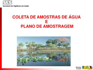 COLETA DE AMOSTRAS DE ÁGUA  E  PLANO DE AMOSTRAGEM