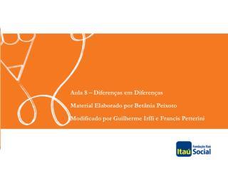Aula 8 – Diferenças em Diferenças Material Elaborado por Betânia Peixoto