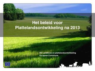Het beleid voor Plattelandsontwikkeling na 2013