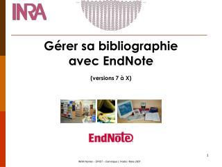 Gérer sa bibliographie  avec EndNote (versions 7 à X)