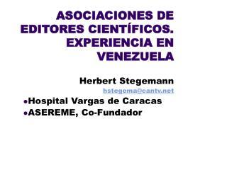 ASOCIACIONES DE EDITORES CIENTÍFICOS. EXPERIENCIA EN VENEZUELA