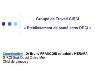 Groupe de Travail GIRCI «Etablissement de santé sans DRCI»