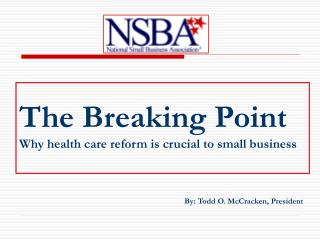 The Breaking Point  Why health care reform is crucial to small business