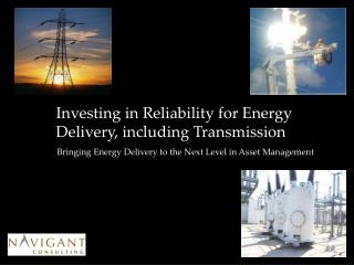 Investing in Reliability for Energy Delivery, including Transmission