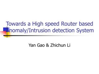 Towards a High speed Router based Anomaly/Intrusion detection System