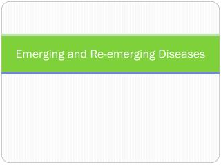 Emerging and Re-emerging Diseases