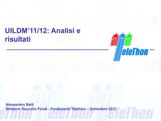 UILDM'11/12: Analisi e risultati
