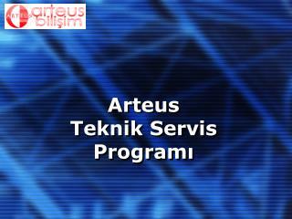 Arteus  Teknik Servis Programı