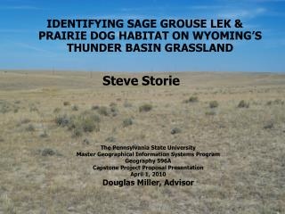 IDENTIFYING SAGE GROUSE LEK & PRAIRIE DOG HABITAT ON WYOMING'S  THUNDER BASIN GRASSLAND